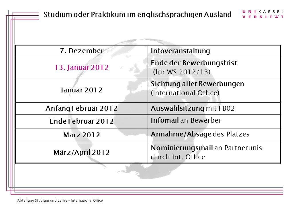7. DezemberInfoveranstaltung. 13. Januar 2012. Ende der Bewerbungsfrist. (für WS 2012/13) Januar 2012.