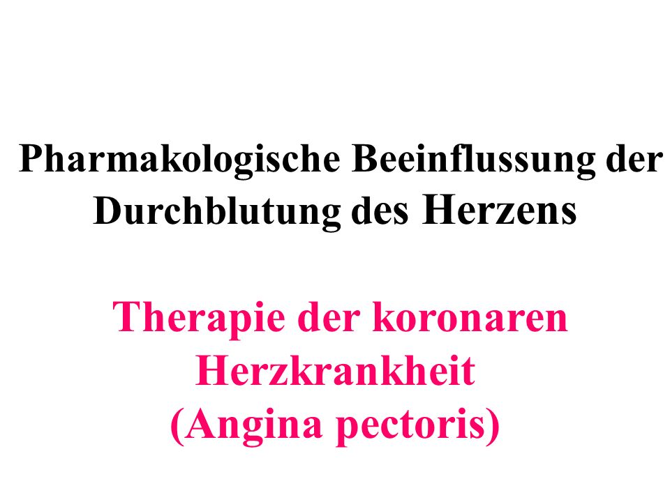 Therapie der koronaren Herzkrankheit (Angina pectoris)