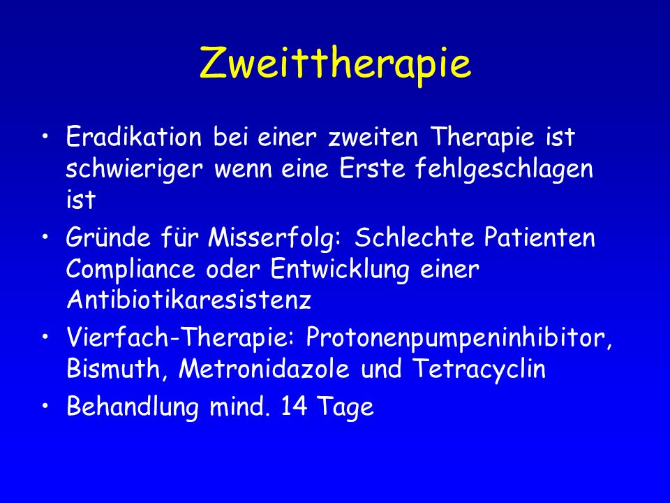 Zweittherapie Eradikation bei einer zweiten Therapie ist schwieriger wenn eine Erste fehlgeschlagen ist.