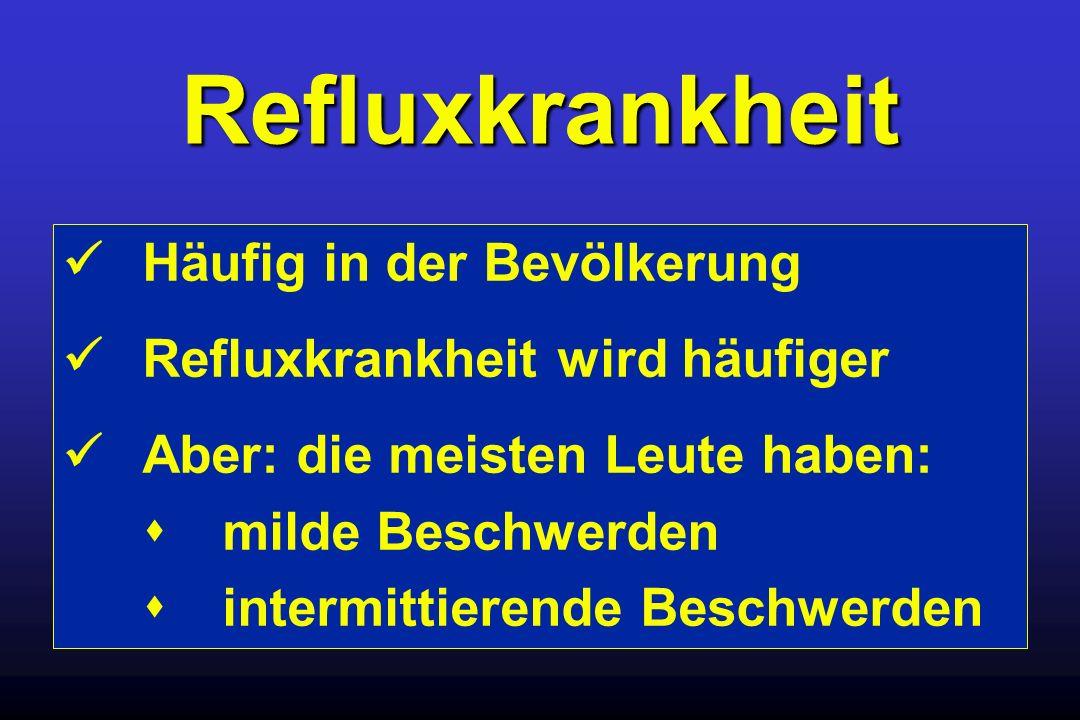 Refluxkrankheit  Häufig in der Bevölkerung