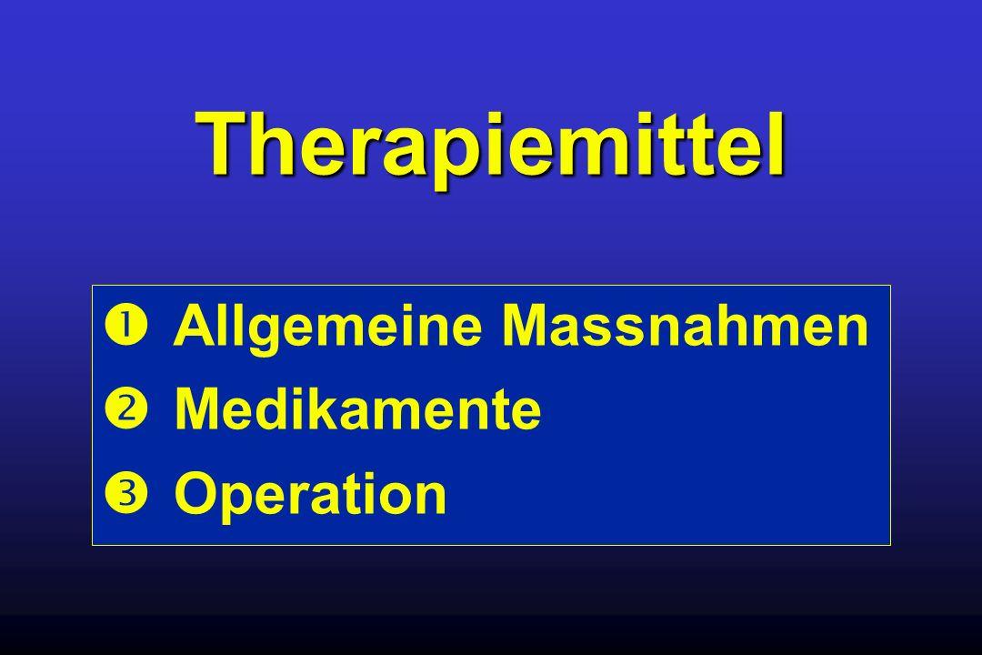  Allgemeine Massnahmen  Medikamente  Operation