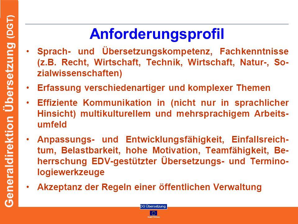 Anforderungsprofil Sprach- und Übersetzungskompetenz, Fachkenntnisse (z.B. Recht, Wirtschaft, Technik, Wirtschaft, Natur-, So-zialwissenschaften)
