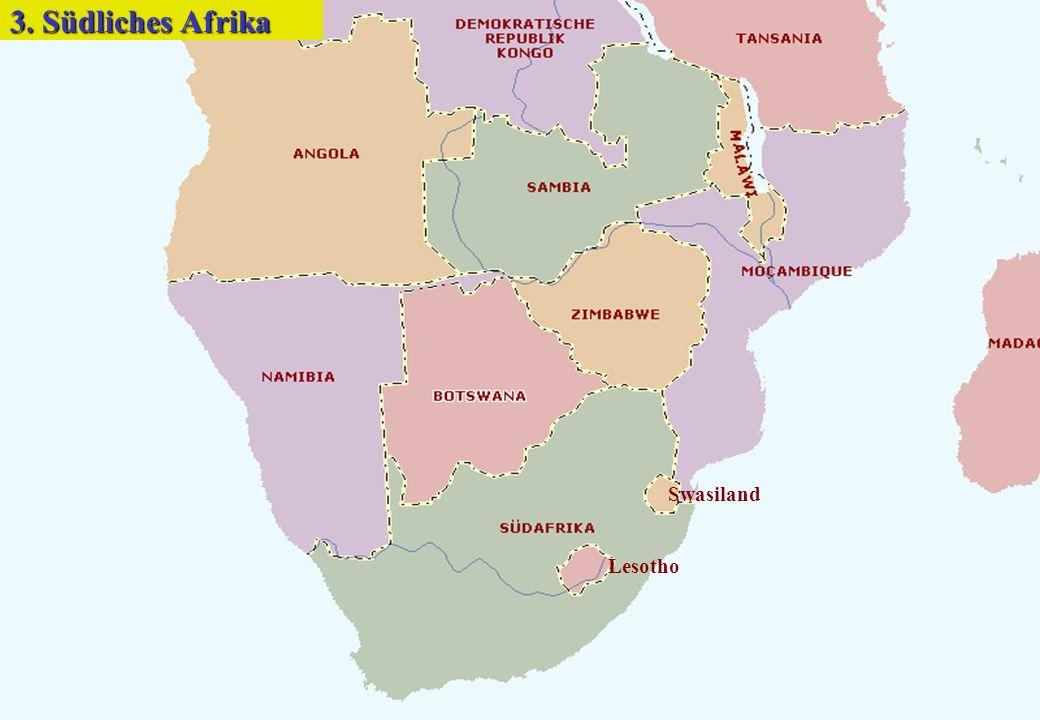 3. Südliches Afrika Swasiland Lesotho