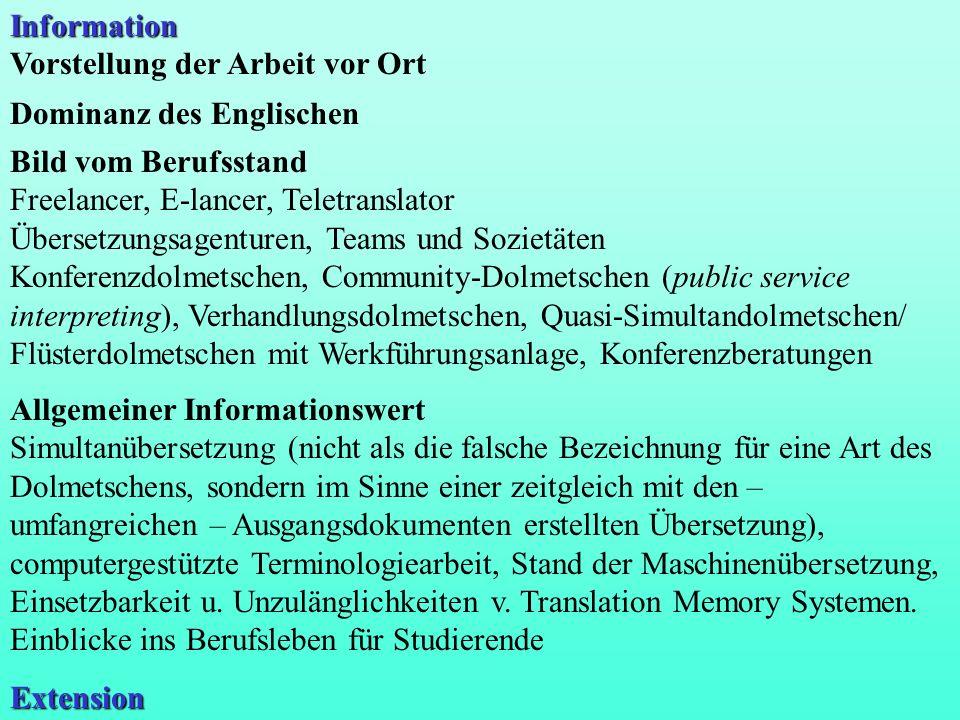 Information Vorstellung der Arbeit vor Ort. Dominanz des Englischen. Bild vom Berufsstand. Freelancer, E-lancer, Teletranslator.