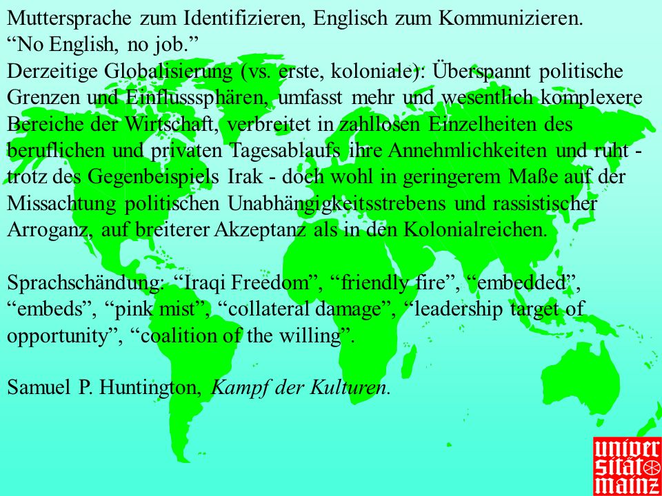 Muttersprache zum Identifizieren, Englisch zum Kommunizieren.