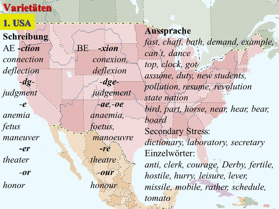 Varietäten 1. USA Aussprache Schreibung