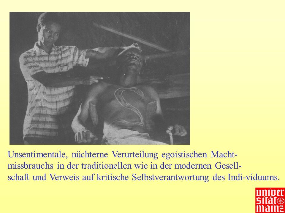 Unsentimentale, nüchterne Verurteilung egoistischen Macht-missbrauchs in der traditionellen wie in der modernen Gesell-