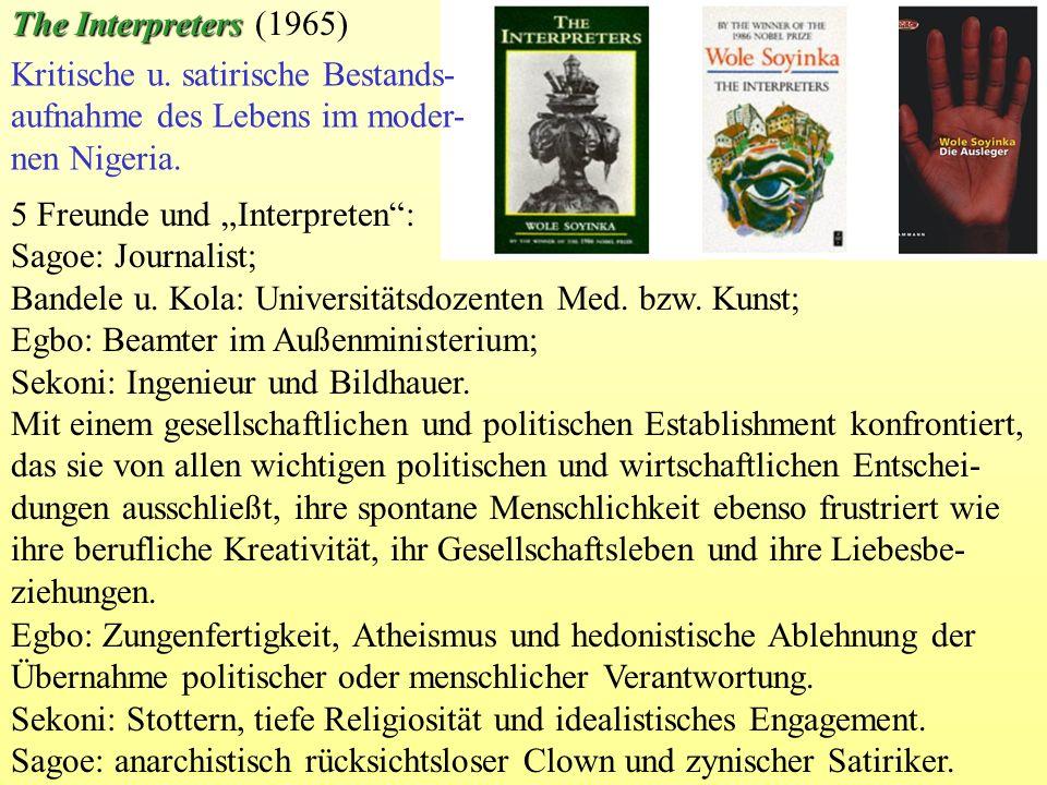 The Interpreters (1965) Kritische u. satirische Bestands- aufnahme des Lebens im moder-nen Nigeria.