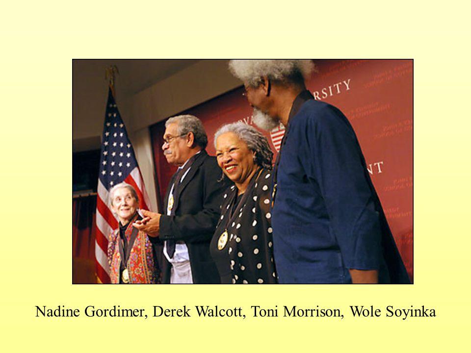 Nadine Gordimer, Derek Walcott, Toni Morrison, Wole Soyinka
