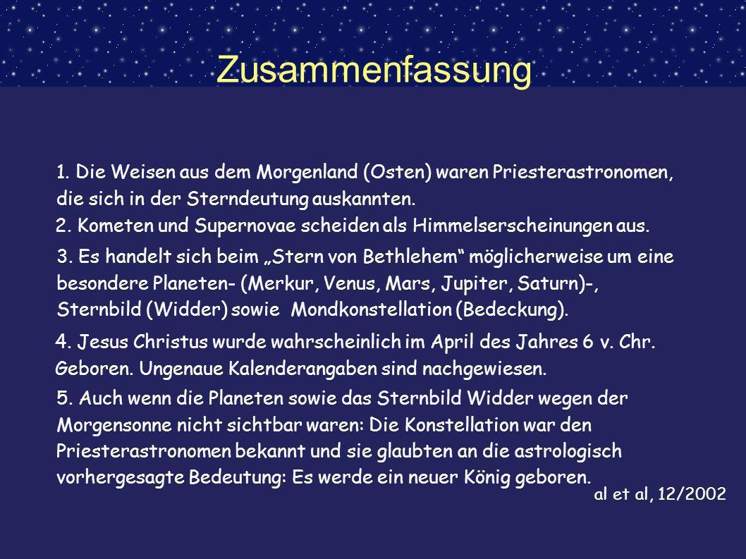 Zusammenfassung1. Die Weisen aus dem Morgenland (Osten) waren Priesterastronomen, die sich in der Sterndeutung auskannten.