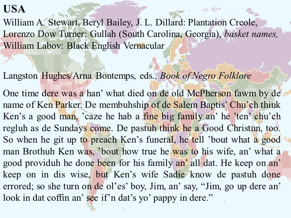 USA William A. Stewart, Beryl Bailey, J. L. Dillard: Plantation Creole, Lorenzo Dow Turner: Gullah (South Carolina, Georgia), basket names,