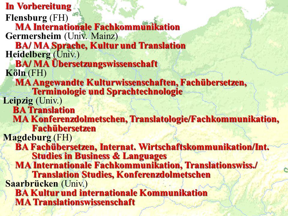In Vorbereitung Flensburg (FH) MA Internationale Fachkommunikation. Germersheim (Univ. Mainz) BA/ MA Sprache, Kultur und Translation.