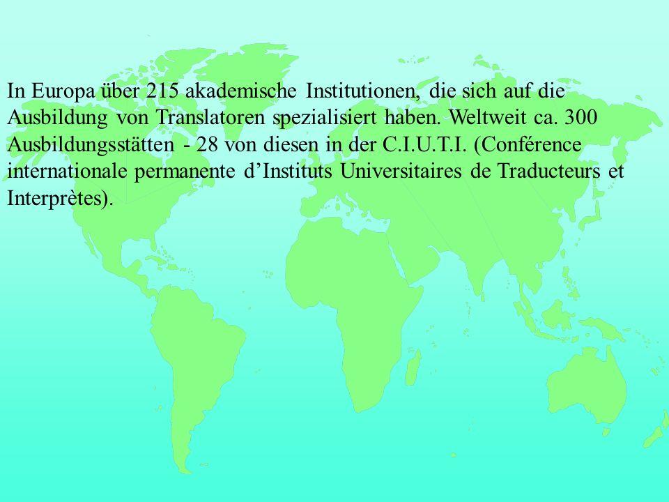 In Europa über 215 akademische Institutionen, die sich auf die Ausbildung von Translatoren spezialisiert haben.