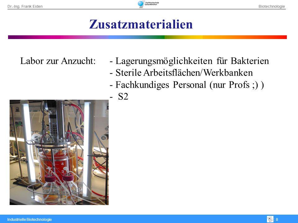 Zusatzmaterialien Labor zur Anzucht: - Lagerungsmöglichkeiten für Bakterien. - Sterile Arbeitsflächen/Werkbanken.