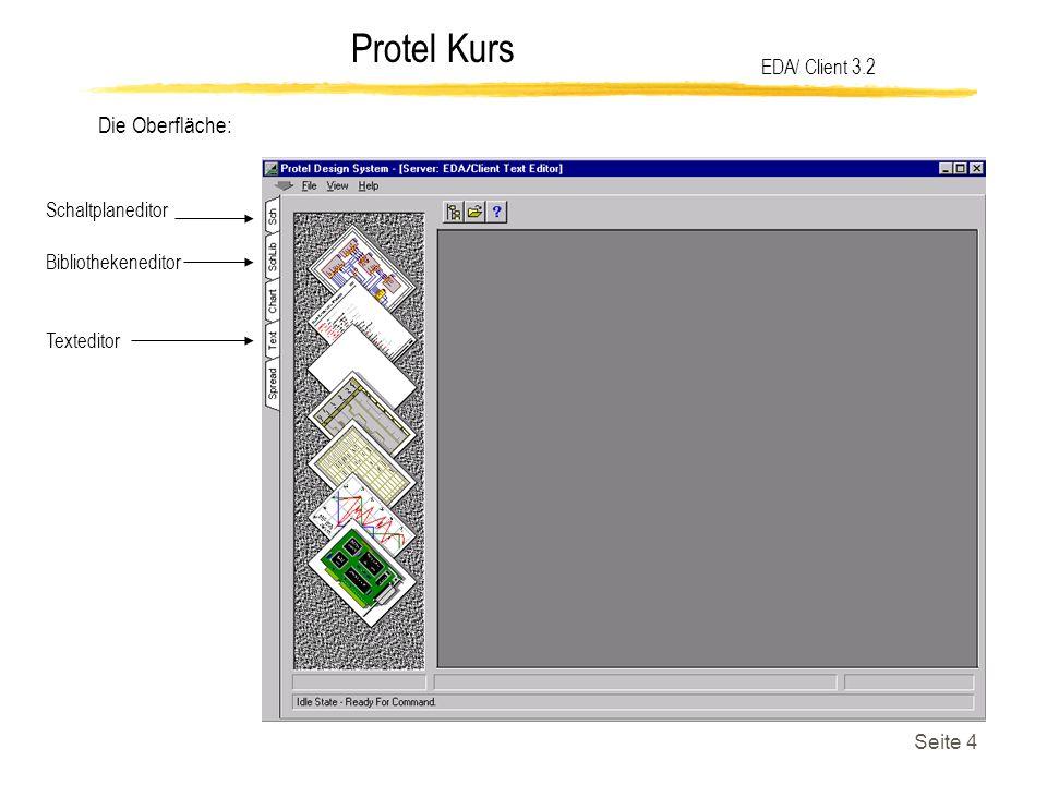 Die Oberfläche: EDA/ Client 3.2 Schaltplaneditor Bibliothekeneditor