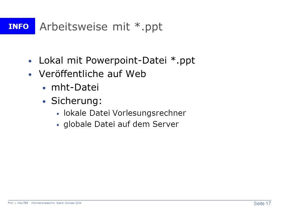 Arbeitsweise mit *.ppt Lokal mit Powerpoint-Datei *.ppt