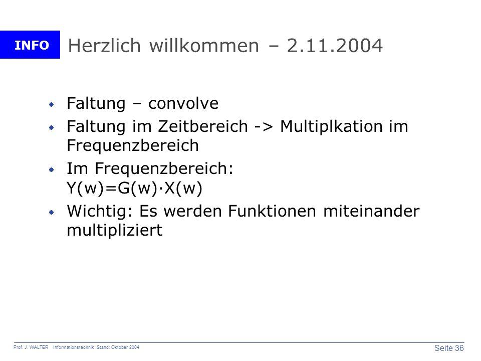 Herzlich willkommen – 2.11.2004 Faltung – convolve