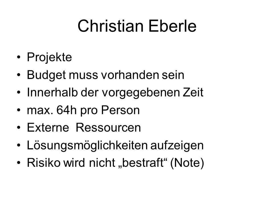Christian Eberle Projekte Budget muss vorhanden sein