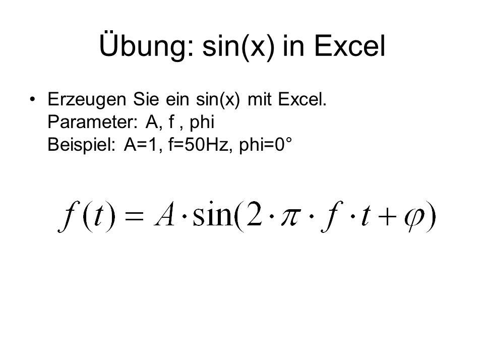 Übung: sin(x) in ExcelErzeugen Sie ein sin(x) mit Excel.