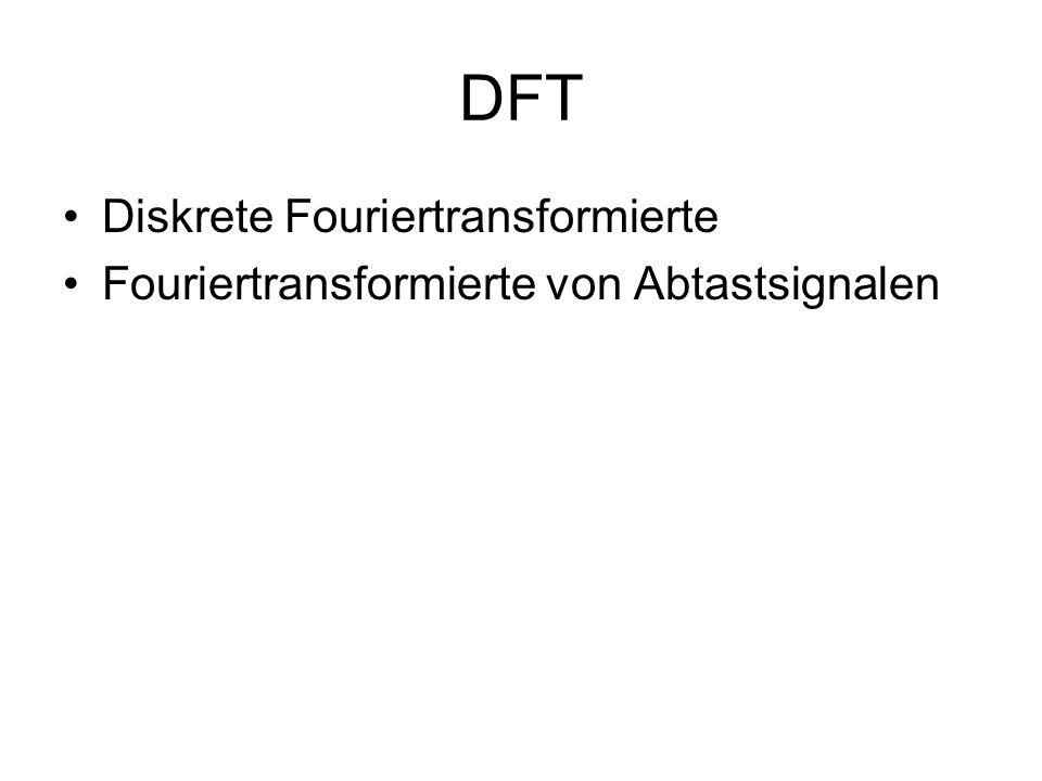 DFT Diskrete Fouriertransformierte