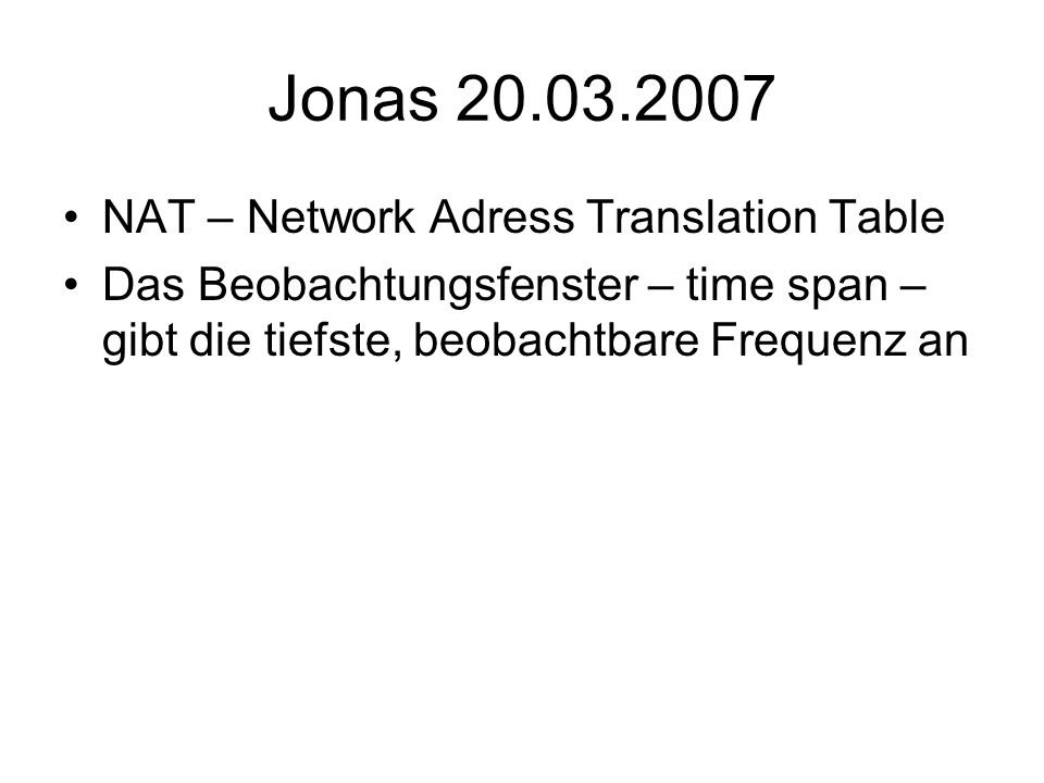 Jonas 20.03.2007 NAT – Network Adress Translation Table