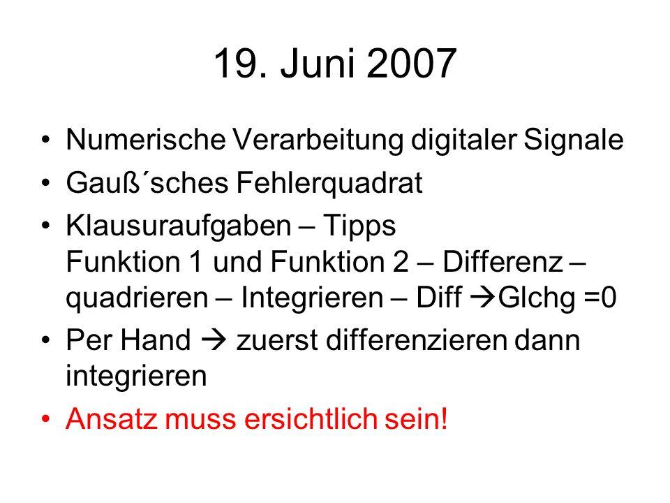 19. Juni 2007 Numerische Verarbeitung digitaler Signale