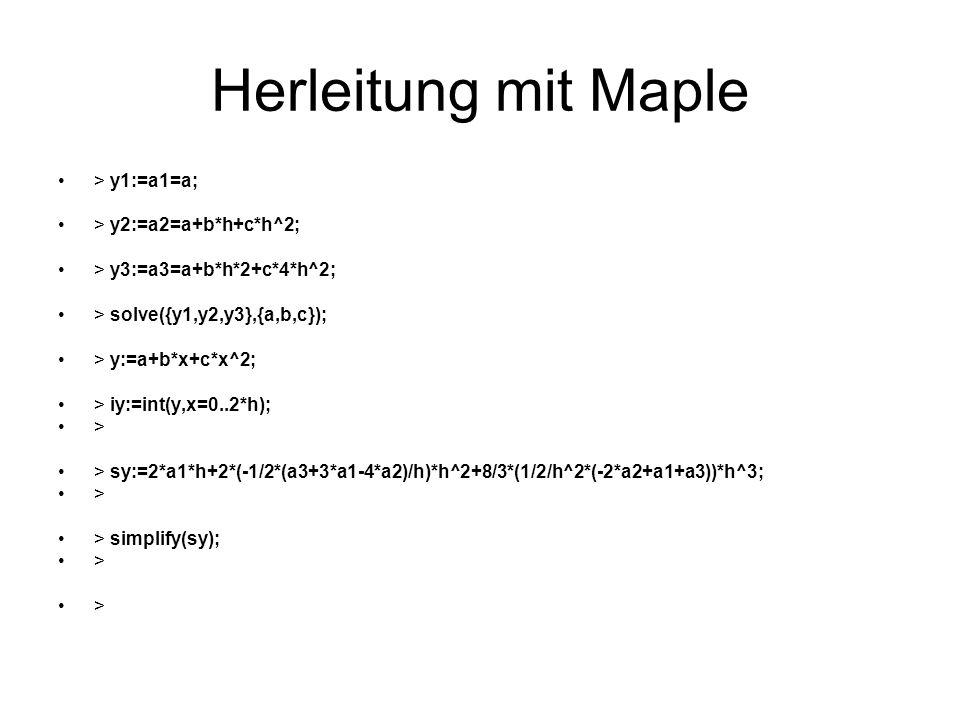 Herleitung mit Maple > y1:=a1=a; > y2:=a2=a+b*h+c*h^2;