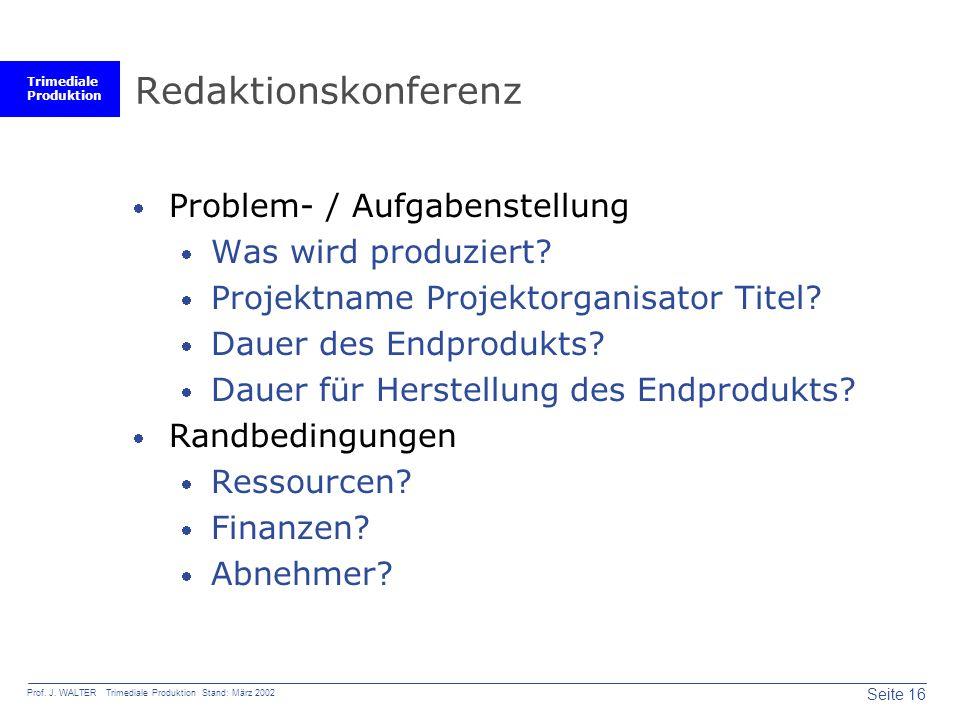 Redaktionskonferenz Problem- / Aufgabenstellung Was wird produziert