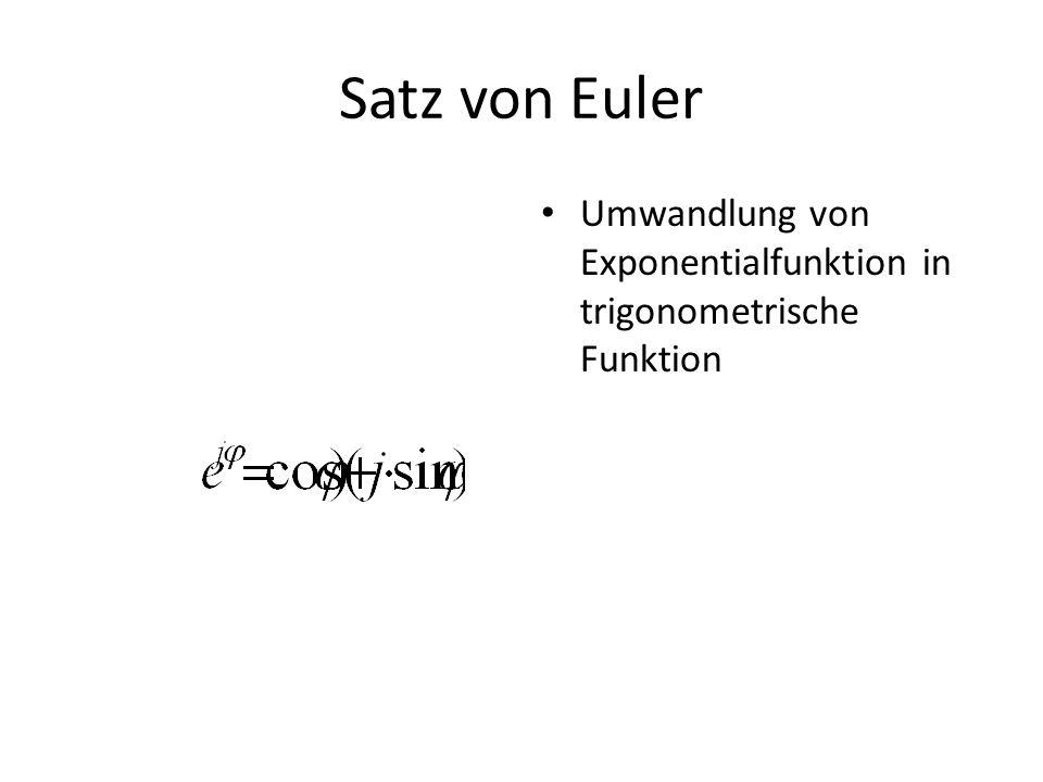 Satz von Euler Umwandlung von Exponentialfunktion in trigonometrische Funktion