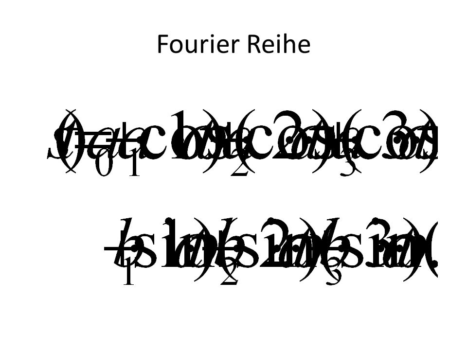 Fourier Reihe