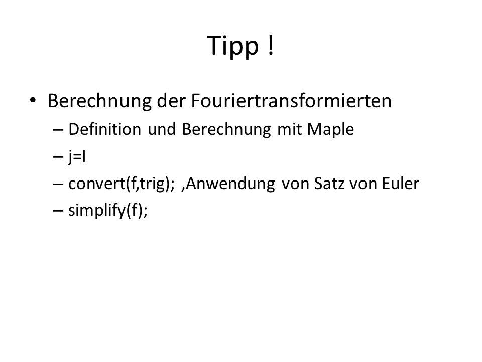 Tipp ! Berechnung der Fouriertransformierten