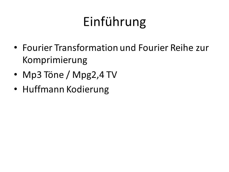 Einführung Fourier Transformation und Fourier Reihe zur Komprimierung