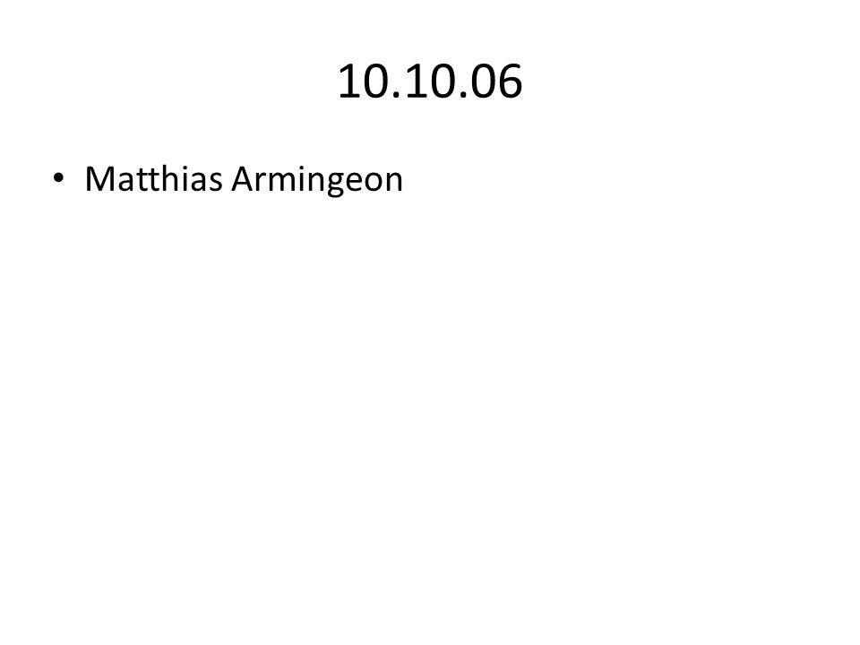 10.10.06 Matthias Armingeon