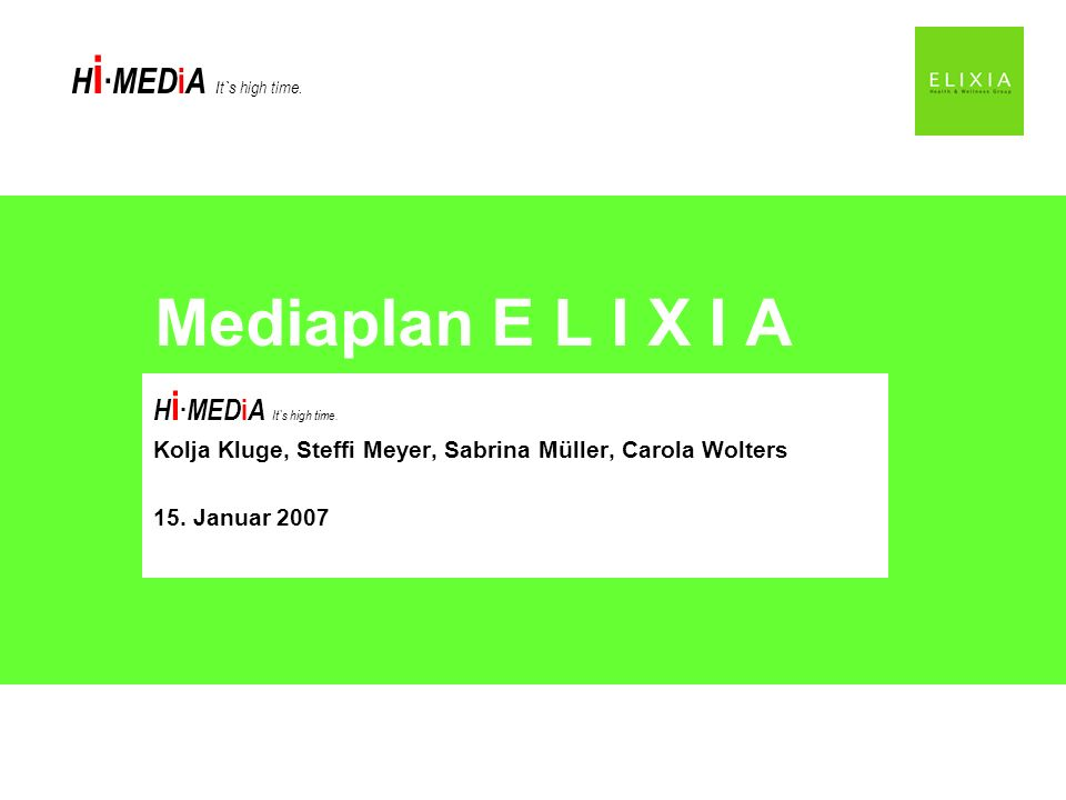 Mediaplan E L I X I A Hi∙MEDiA It`s high time.