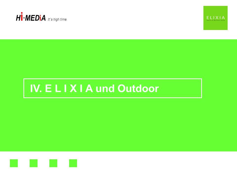 IV. E L I X I A und Outdoor