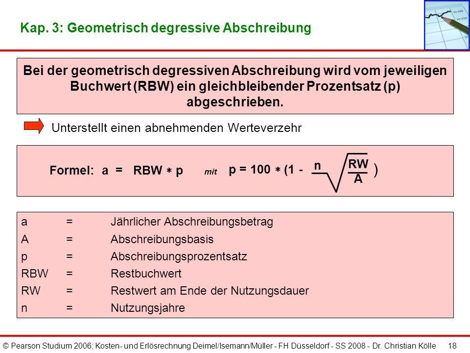 Kap. 3: Geometrisch degressive Abschreibung