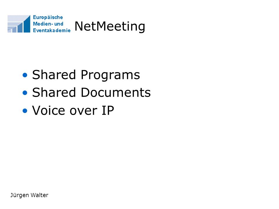 NetMeeting Shared Programs Shared Documents Voice over IP