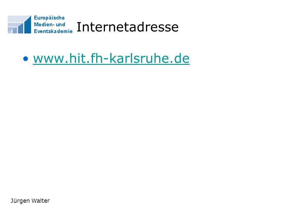Internetadresse www.hit.fh-karlsruhe.de Jürgen Walter