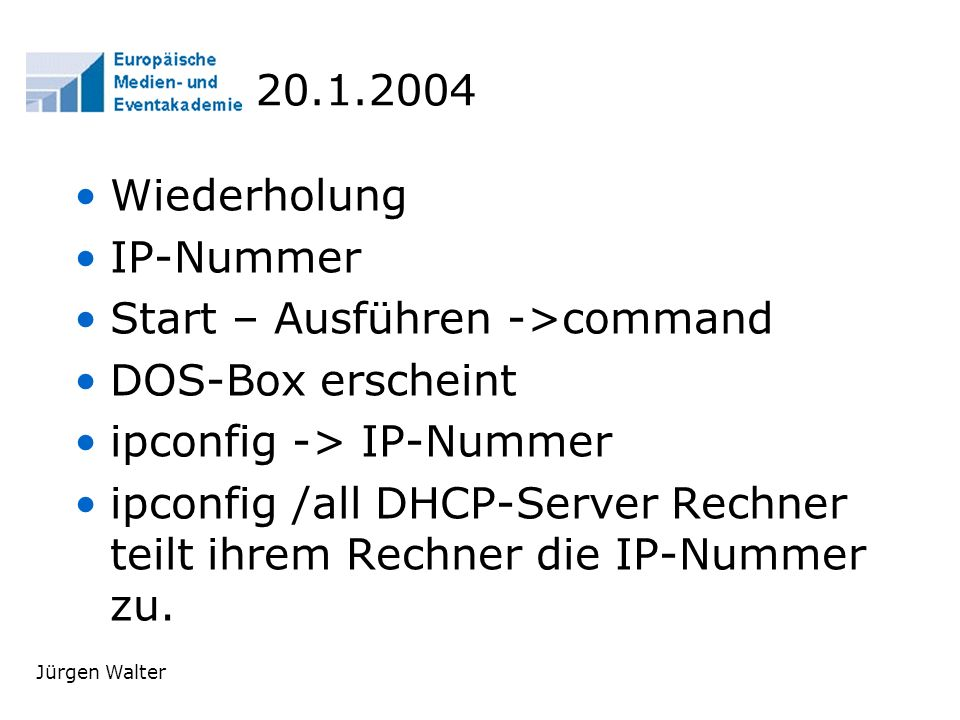 Start – Ausführen ->command DOS-Box erscheint