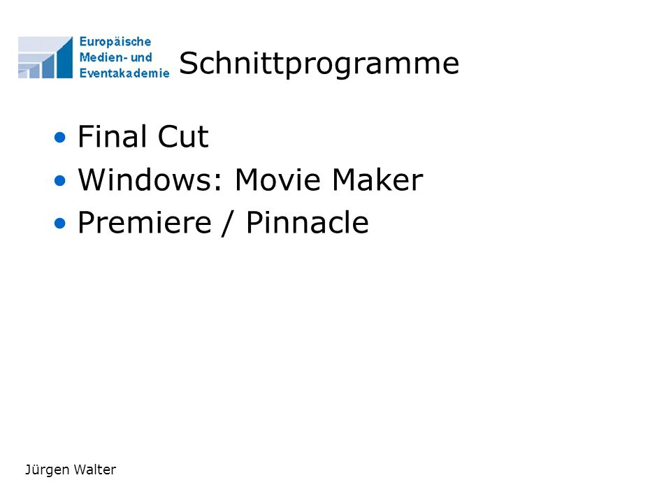 Schnittprogramme Final Cut Windows: Movie Maker Premiere / Pinnacle