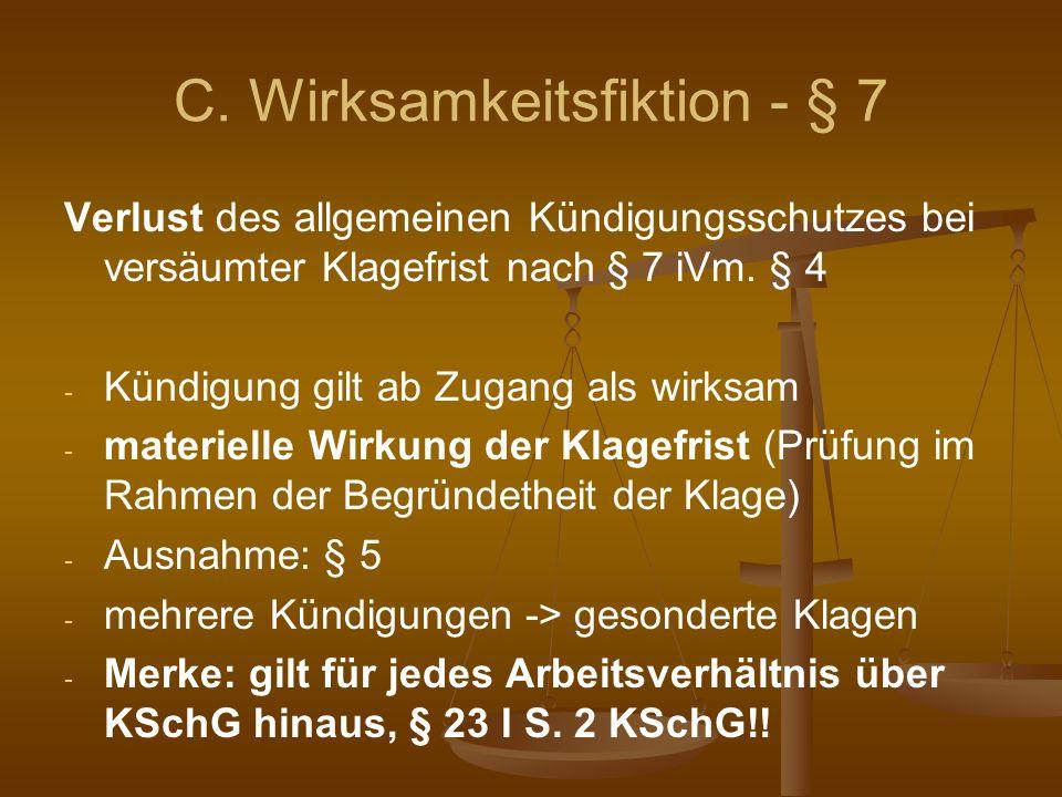C. Wirksamkeitsfiktion - § 7