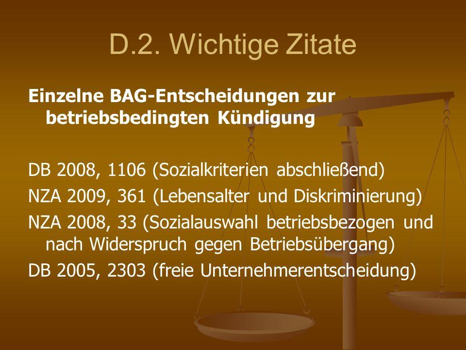 D.2. Wichtige Zitate Einzelne BAG-Entscheidungen zur betriebsbedingten Kündigung. DB 2008, 1106 (Sozialkriterien abschließend)