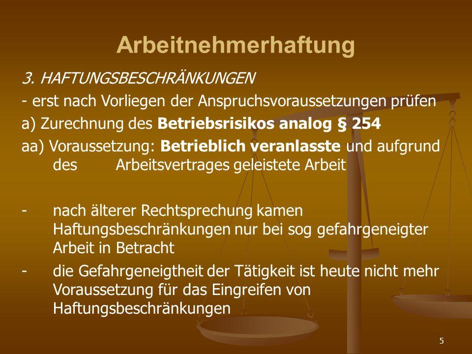 Arbeitnehmerhaftung 3. HAFTUNGSBESCHRÄNKUNGEN