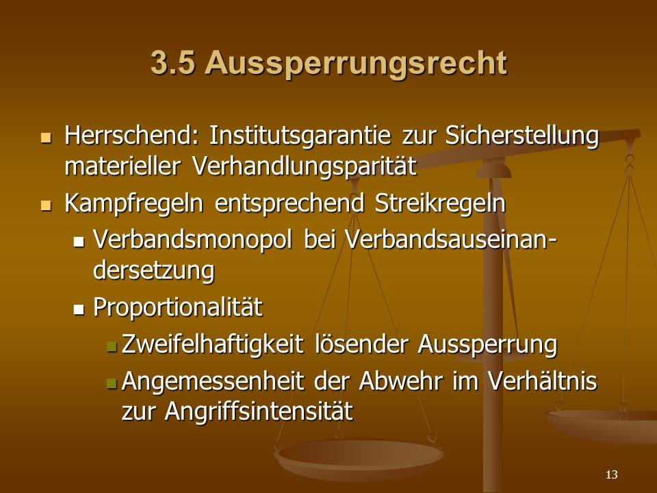 3.5 Aussperrungsrecht Herrschend: Institutsgarantie zur Sicherstellung materieller Verhandlungsparität.
