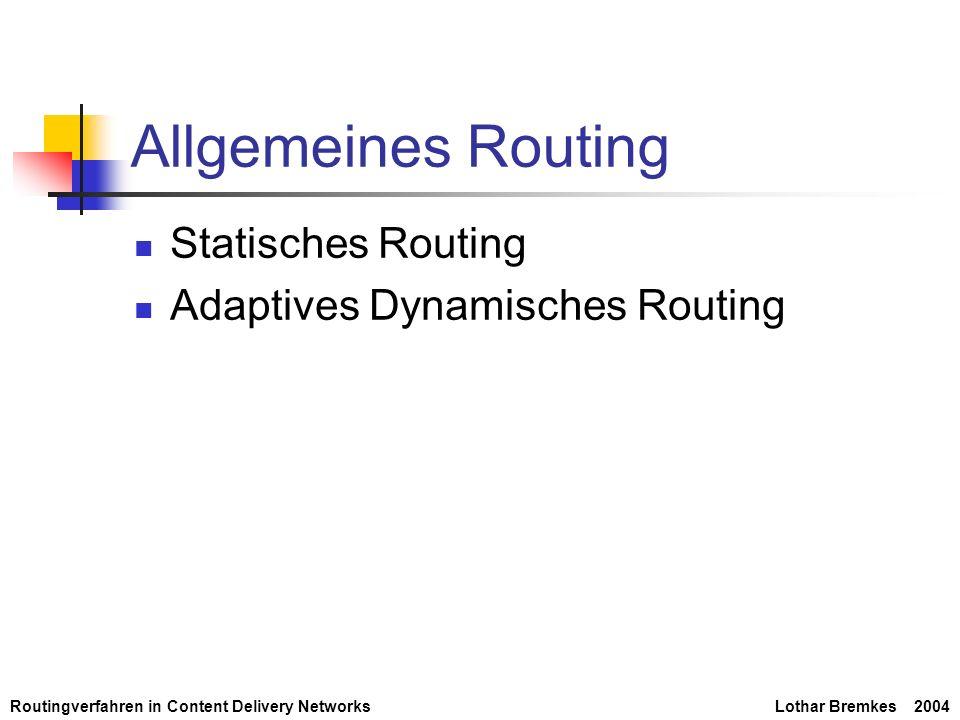 Allgemeines Routing Statisches Routing Adaptives Dynamisches Routing