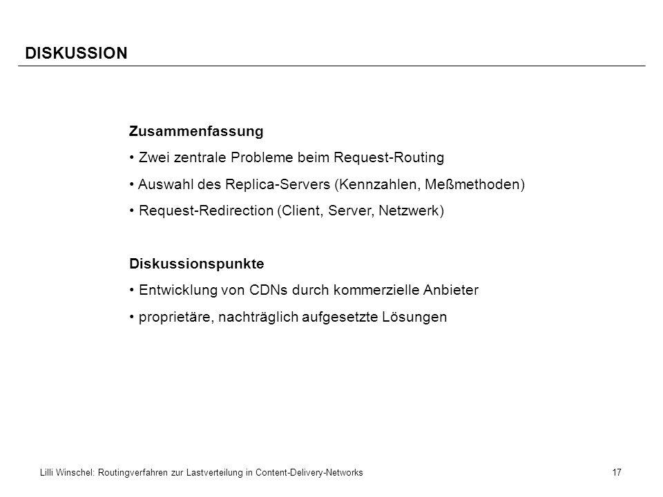 DISKUSSION Zusammenfassung Zwei zentrale Probleme beim Request-Routing