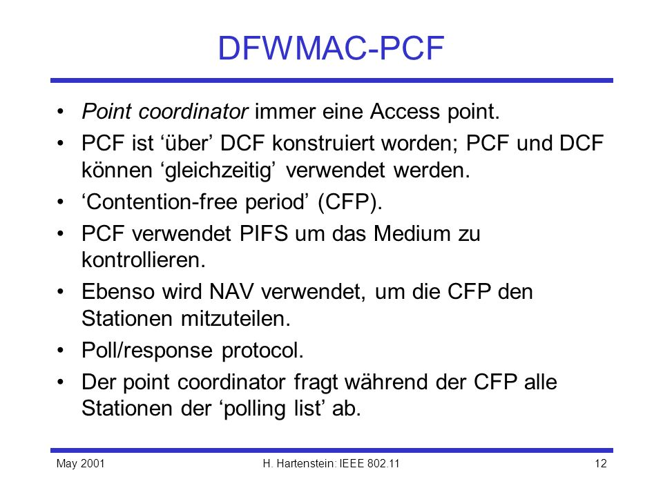 DFWMAC-PCF Point coordinator immer eine Access point.