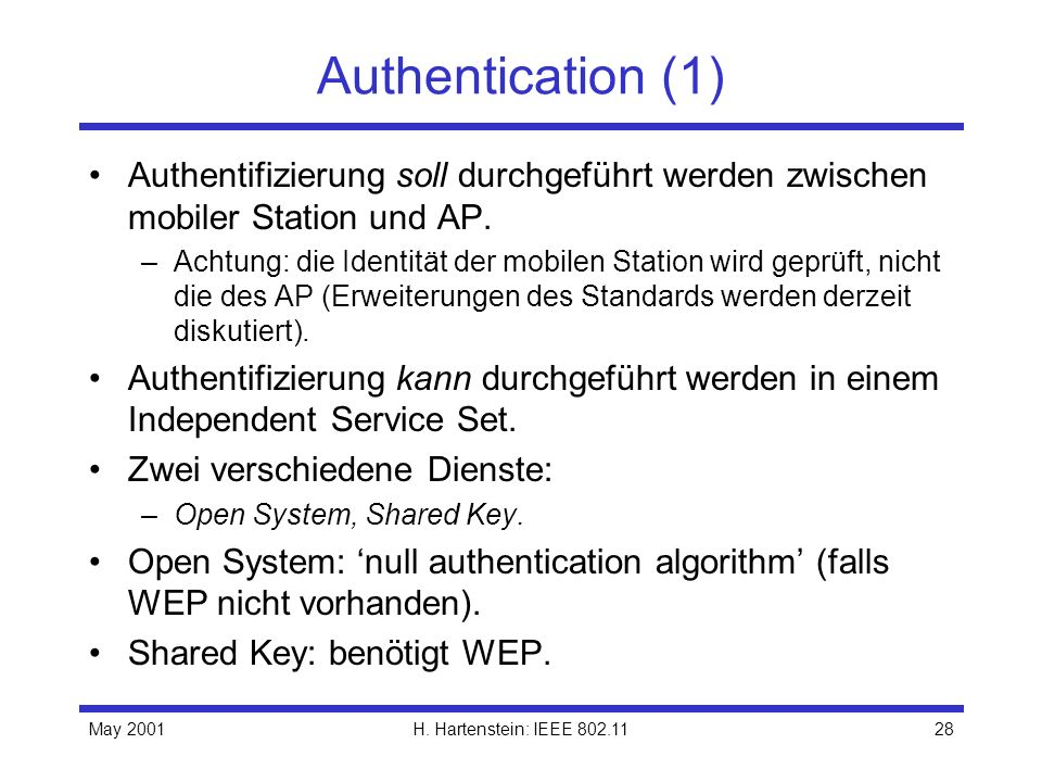 Authentication (1) Authentifizierung soll durchgeführt werden zwischen mobiler Station und AP.