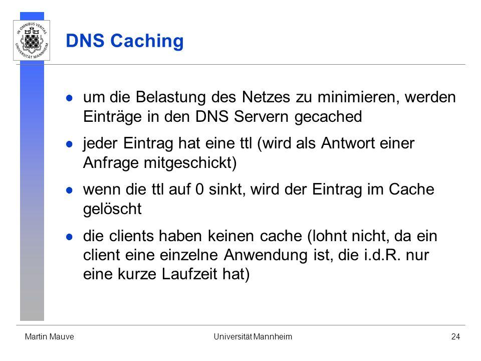 DNS Caching um die Belastung des Netzes zu minimieren, werden Einträge in den DNS Servern gecached.