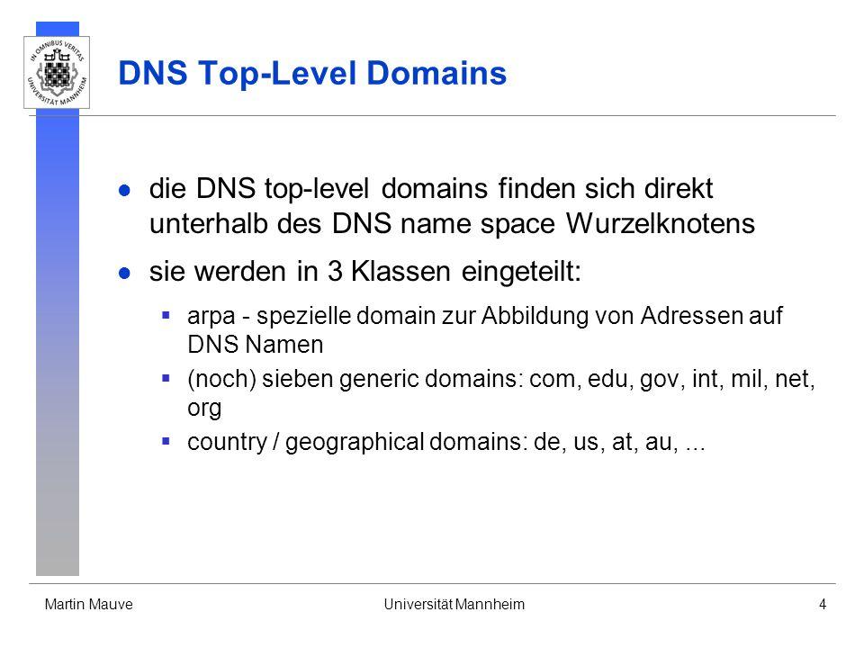 DNS Top-Level Domains die DNS top-level domains finden sich direkt unterhalb des DNS name space Wurzelknotens.